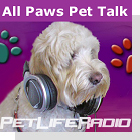 pet podcast - All Paws Pet Talk on Pet Life Radio