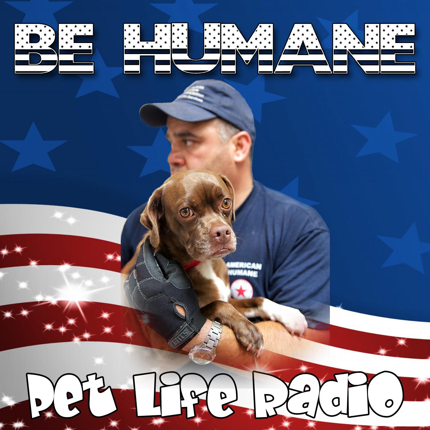 Be Humane on Pet Life Radio (PetLifeRadio.com)