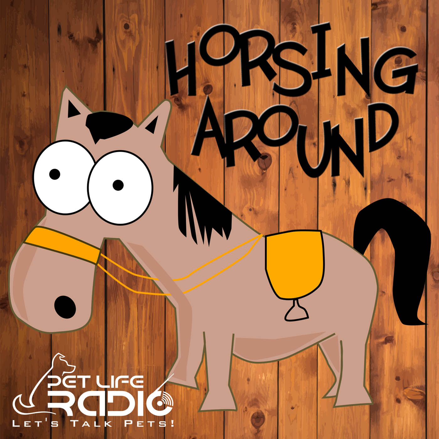 Horsing Around - All about horses, of course. Horse podcast - Pets & Animals on Pet Life Radio (PetLifeRadio.com)