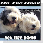 pet podcast - On The Road with Mac and Molly on Pet Life Radio