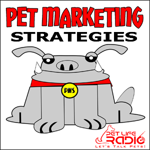 P.M.S. - Pet Marketing Strategies for the Petpreneur - Pets & Animals on Pet Life Radio (PetLifeRadio.com)