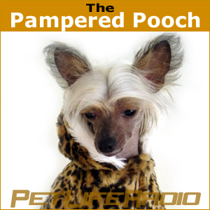 The Pampered Pooch - Dogs are not our whole life, but they make our lives whole - Pets & Animals on Pet Life Radio (PetLifeRadio.com)