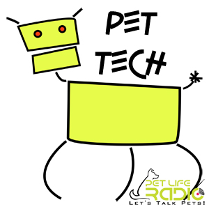 Pet Tech on Pet Life Radio (PetLifeRadio.com)