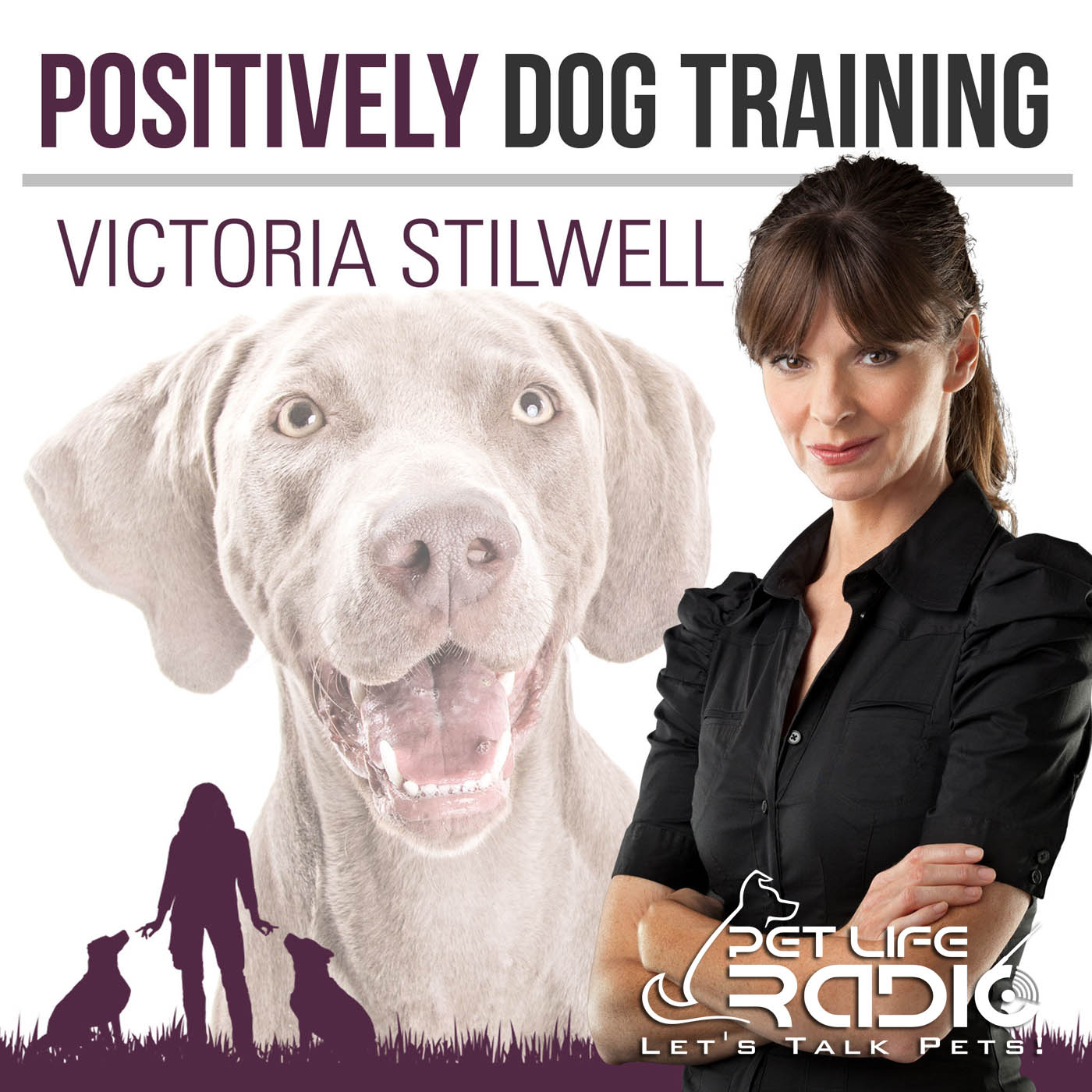 Positively Podcast - Victoria Stilwell - Pets & Animals on Pet Life Radio (PetLifeRadio.com)