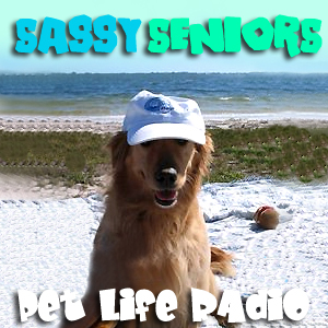 Sassy Seniors - Celebrating Senior Pets - Pets & Animals on Pet Life Radio (PetLifeRadio.com)