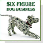 pet podcast - Six Figure Dog Business - 21st Century Resources for Marketing and Growing a Dog Related Business