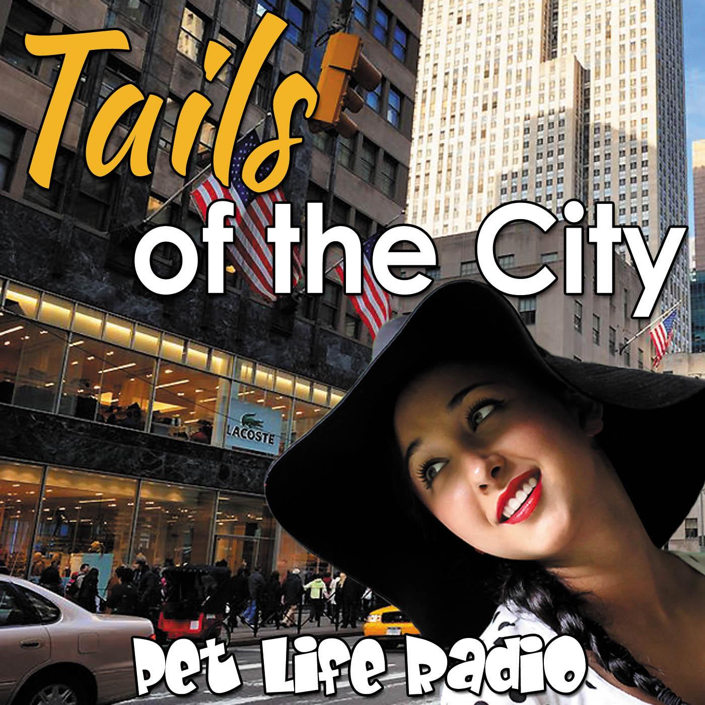 Tails of the City on Pet Life Radio (PetLifeRadio.com)