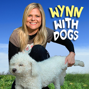 Wynn With Dogs- Healthy & Happy Dogs - Pets & Animals on Pet Life Radio (PetLifeRadio.com)