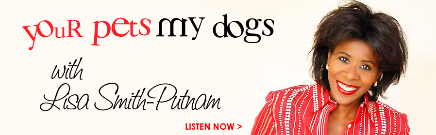 Your Pets My Dogs Pet Radio Show