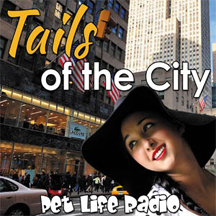 Tails of the City Radio Show pet radio and podcast