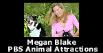 Megan Blake on PBS' Animal Attractions
